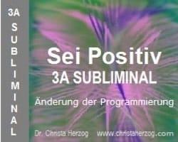 Sei Positiv 3A Subliminal Bild